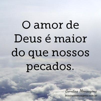 O Amor De Deus E Maior Do Que Nossos Pecados Frases De Amor