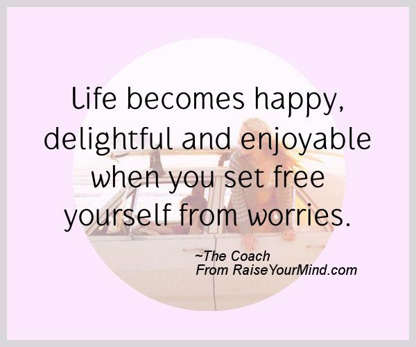 Happiness Quotes Life Becomes Happy Delightful And Enjoyable When