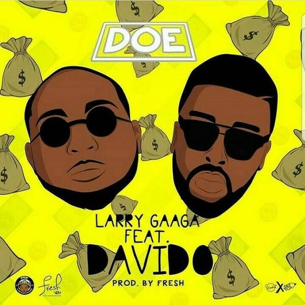 MUSIC + VIDEO:Larry Gaga – Doe ft. Davido
