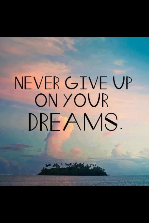 Never Give Up On Dreams Pictures Photos And Images For Facebook