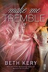 Make Me Tremble