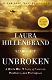 Unbroken: A World War II Story of Survival, Resilience, and Redemption [Kindle Edition]