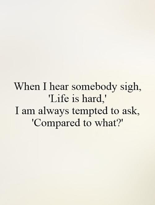 Life Is Hard Quotes Sayings Life Is Hard Picture Quotes