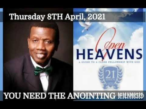 Open Heaven 8 April 2021 – You Need the Anointing