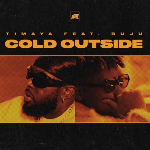 """Timaya – """"Cold Outside"""" Feat. Buju #Arewapublisize"""