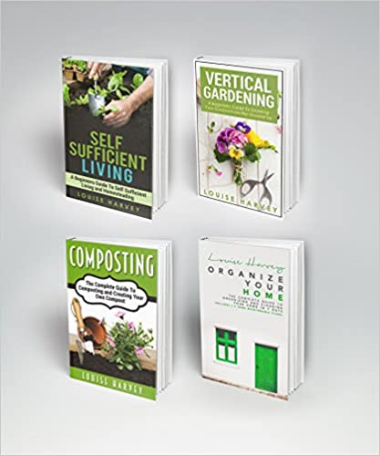 Home & Garden: 4 Book Boxset - Self Sufficient Living, Vertical Gardening, Composting, Organize Your Home
