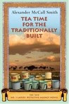 Tea Time for the Traditionally Built (No. 1 Ladies' Detective Agency, Book 10)