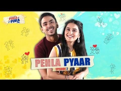 Pehla Pehla   Ep 2/3: PYAAR   Anushka Sharma & Adarsh Gourav   Mini Web Series   Alright!