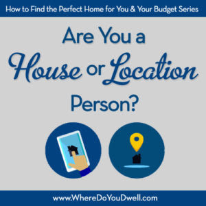 Are You A House Or A Location Person
