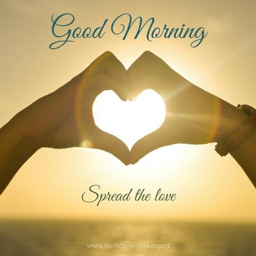 Good Morning Spread The Love Pictures Photos And Images For