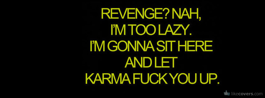 Ill Let Karma Take Care Of It Facebook Covers