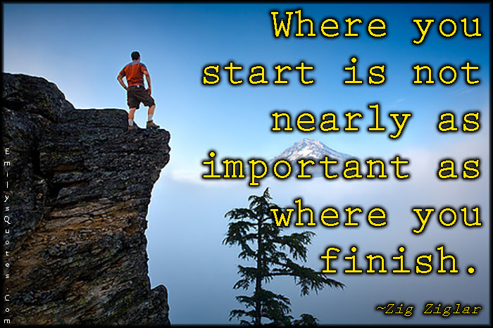 Where You Start Is Not Nearly As Important As Where You Finish