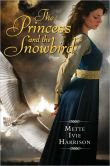 http://www.barnesandnoble.com/w/princess-and-the-snowbird-mette-ivie-harrison/1101164363?ean=9780061993411