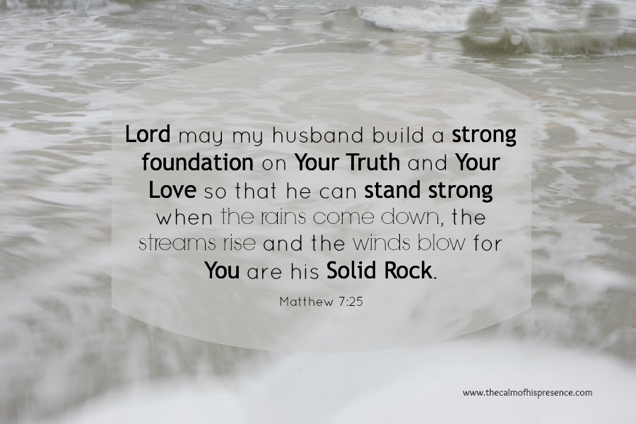 Prayer For My Husband His Foundation The Calm Of His Presence