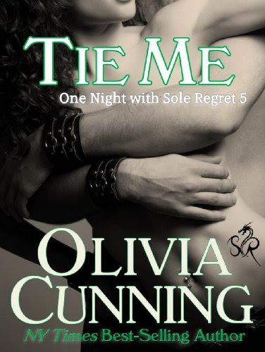 Tie Me (One Night with Sole Regret) by Olivia Cunning