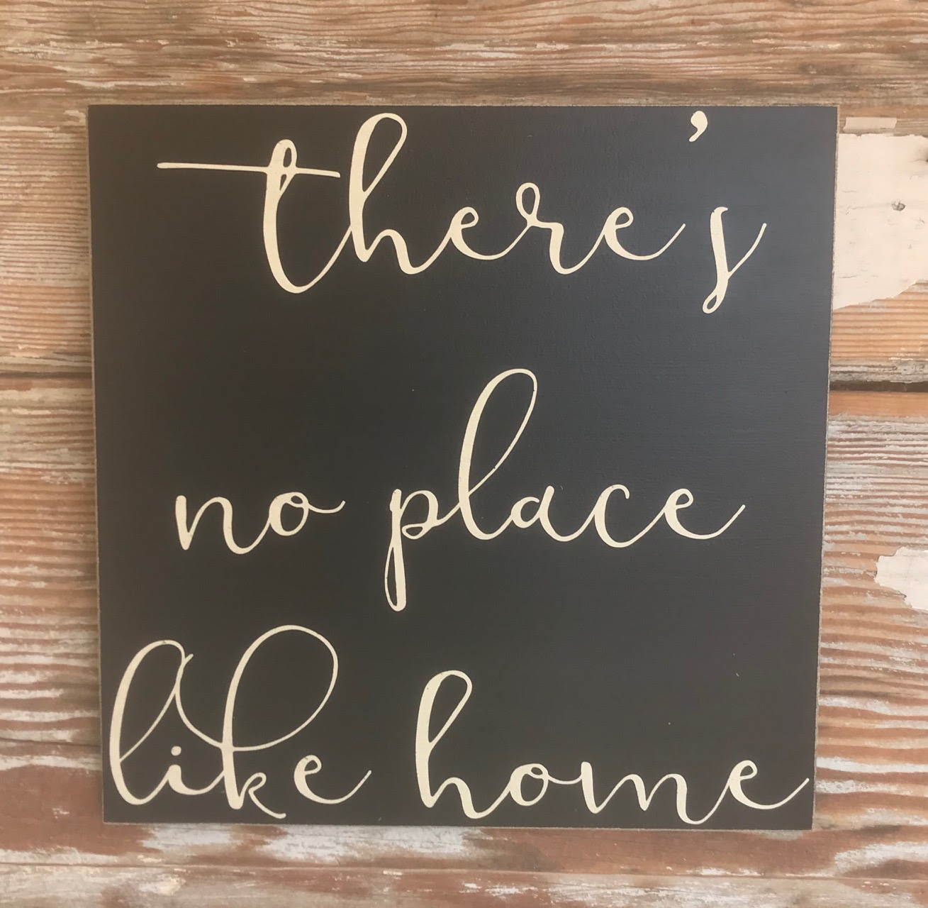 Theres No Place Like Home Wood Sign