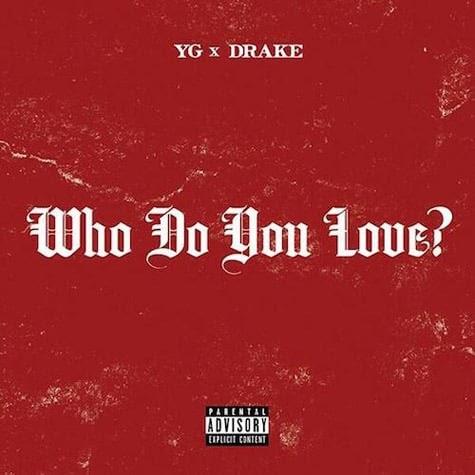 Yg And Drake Who Do You Love Lyrics
