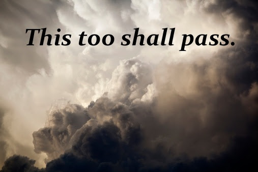 Quotes About This Too Shall Pass 45 Quotes
