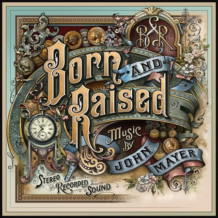 JOHN MAYER'S NEW ALBUM BORN AND RAISED