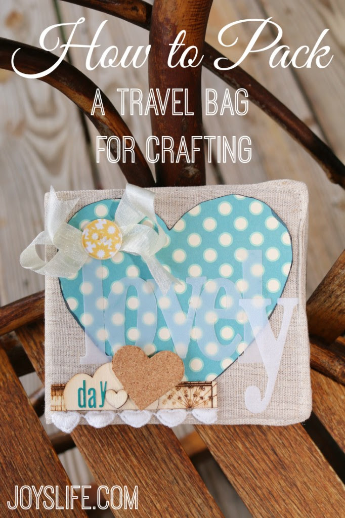 Download How to Pack a Travel Bag for Crafting   Joy's Life