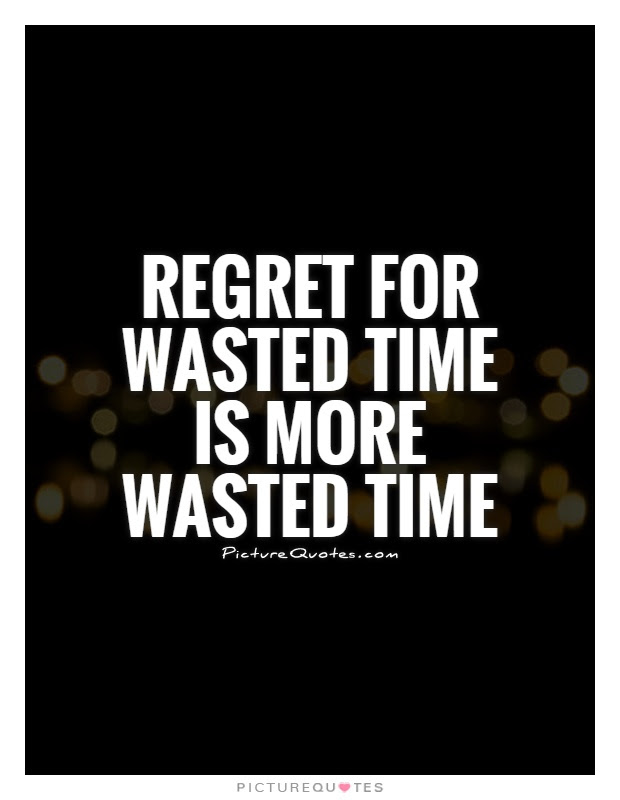 Wasted Time Quotes Sayings Wasted Time Picture Quotes Page 2