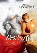 Złodziej dusz - Aneta Jadowska