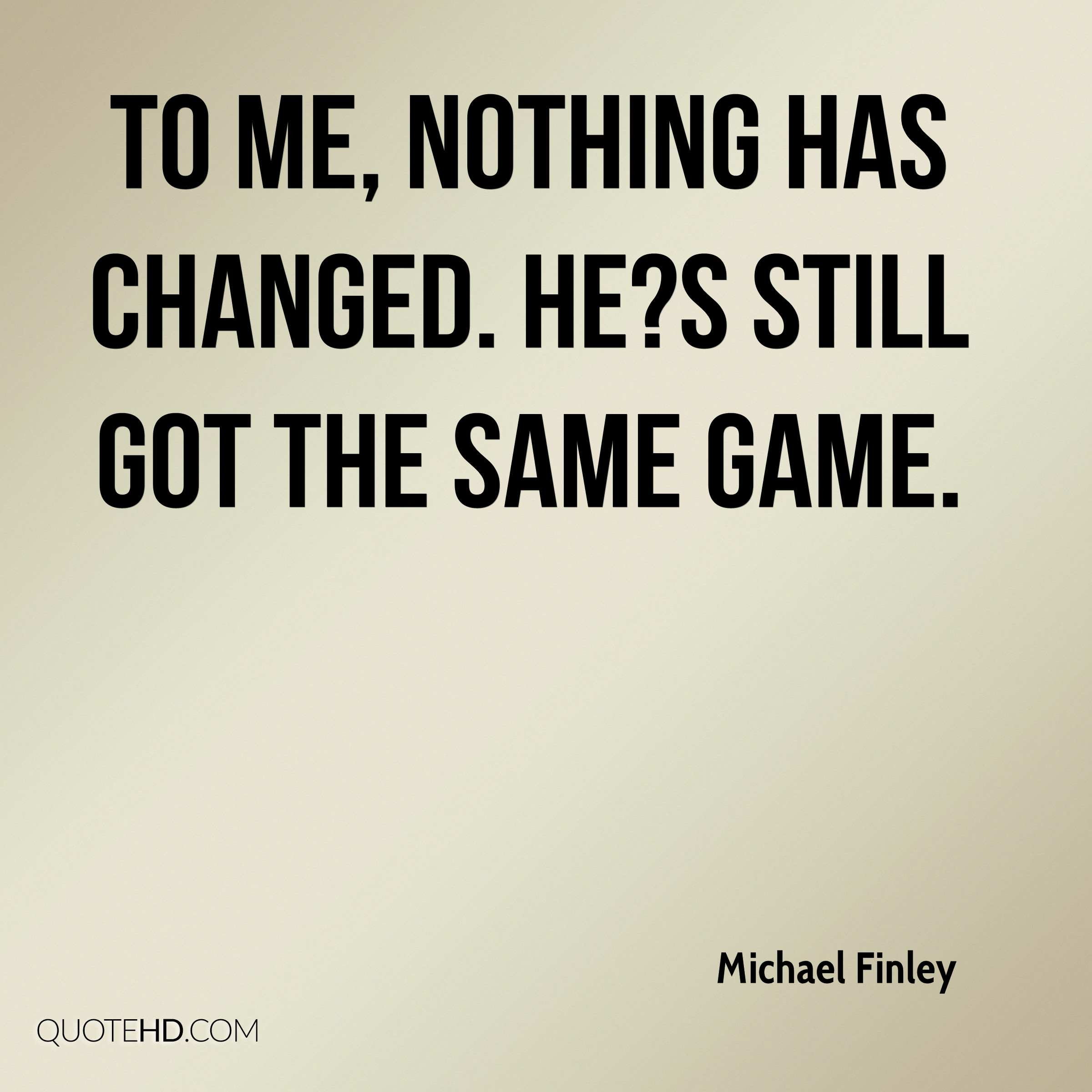 Michael Finley Quotes Quotehd