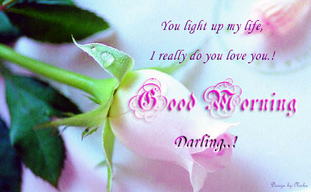 You Light Up My Life I Really Do Love You Good Morning Darling
