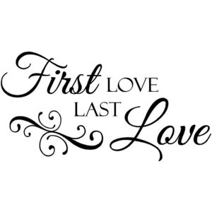 Quotes About First And Last Love 64 Quotes