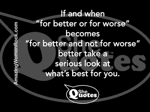 Shequotes For Better Or For Worse Or Not Shequotes Quote Men