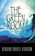 The Green Room by Deborah Turrell Atkinson