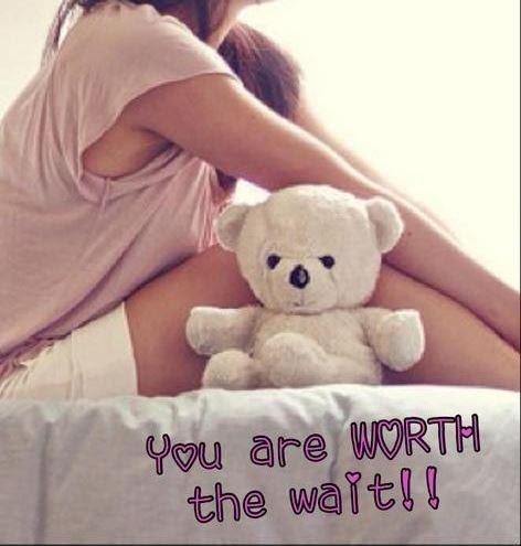 You Are Worth The Wait Picture Quotes