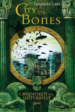 City of Bones / Chroniken der Unterwelt Bd.1 - Clare, Cassandra