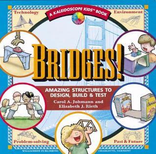 Bridges!: Amazing Structures to Design, Build & Test
