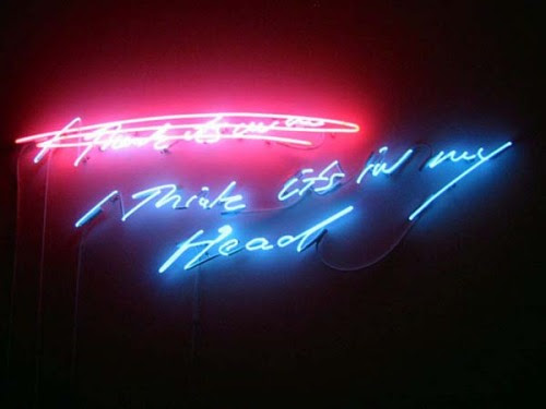 """One of my favourite neon pieces by sensationalized British artist Tracey Emin, from the 2001 installation """"I Think It's in My Head""""."""