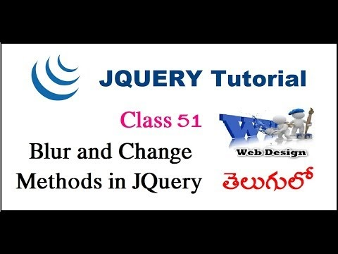48 Blur and change methods in jQuery in Telugu | Software training