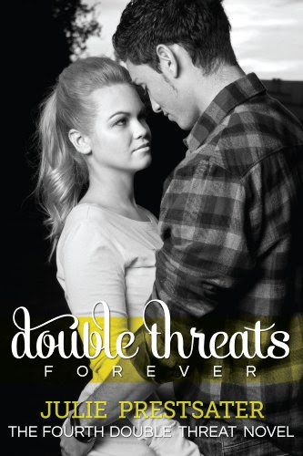 Double Threats Forever (Double Threat Series) by Julie Prestsater