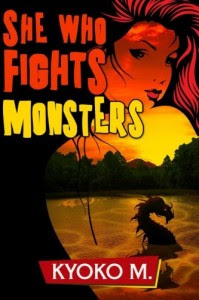 She Who Fights Monsters by Kyoko M.