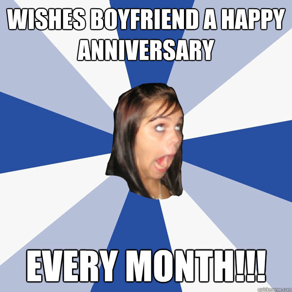 Wishes Boyfriend A Happy Anniversary Every Month Annoying
