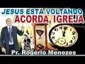 PREGAÇÃO 2019 - CHOCANTE: ACORDA IGREJA! - JESUS ESTÁ VOLTANDO - PREPARE-SE COMPLETO