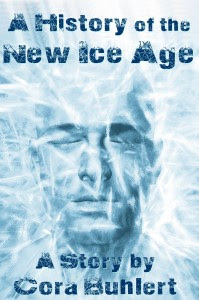A History of the New Ice Age by Cora Buhlert