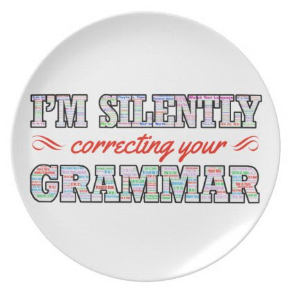 I'm silently correcting your Grammar Dinner Plate