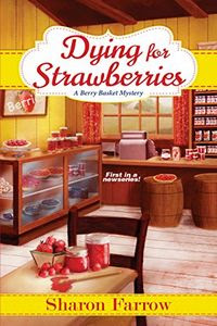 Dying for Strawberries by Sharon Farrow