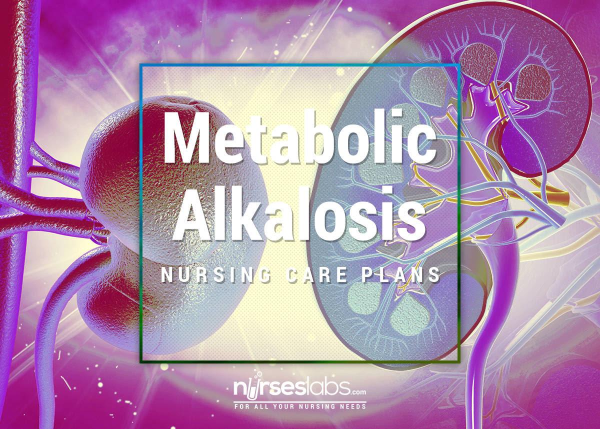 Metabolic Alkalosis Nursing Care Plan - Nurseslabs