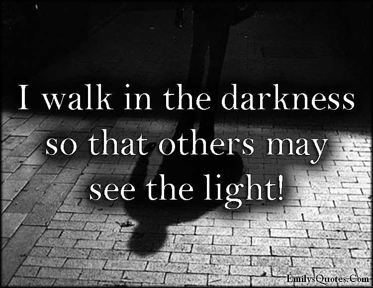 Quotes About Light In Darkness 536 Quotes