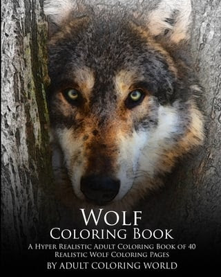 Wolf Coloring Book : A Hyper Realistic Adult Coloring Book ...