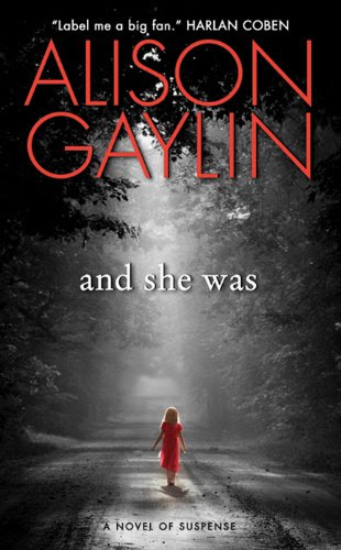 And She Was: A Novel of Suspense by Alison Gaylin