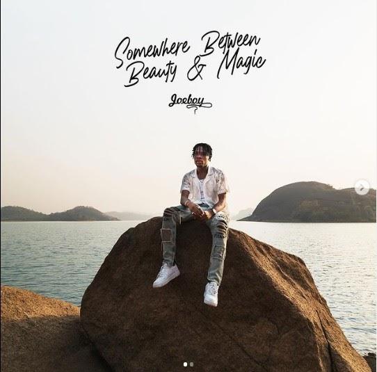 [MUSIC ALBUM] Joeboy – Somewhere Between Beauty & Magic