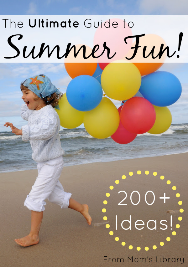 Mom's Library Ultimate Guide to Summer Fun for Kids