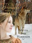 http://www.barnesandnoble.com/w/the-princess-and-the-wolf-mette-ivie-harrison/1114473345?ean=9781939993557